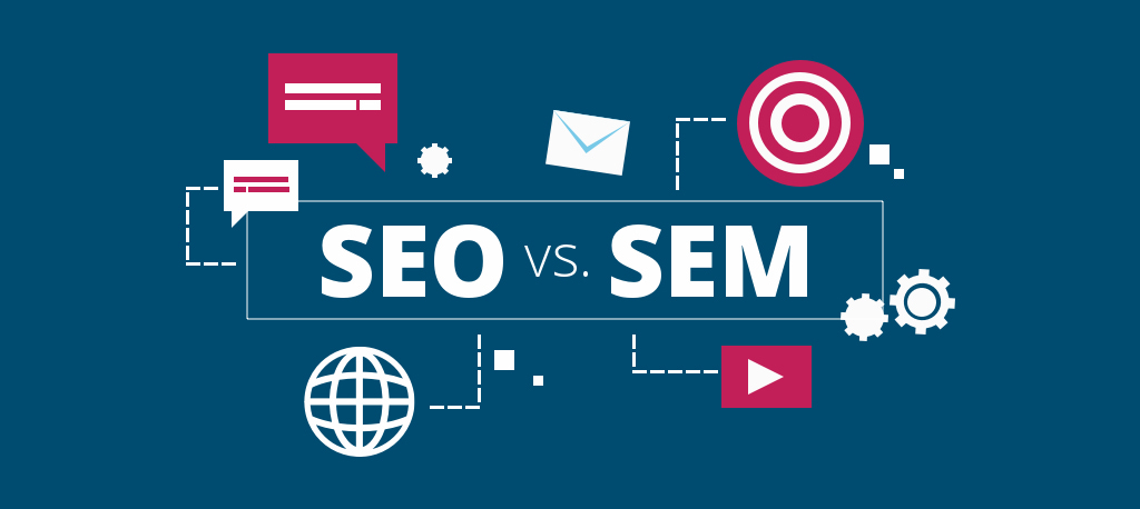 SEO Vs SEM – Everything You Need To Know